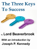 The Three Keys To Success by Lord Beaverbrook