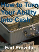 Image with text How To Turn Your Ability Into Cash